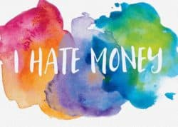 Do you love to hate money?